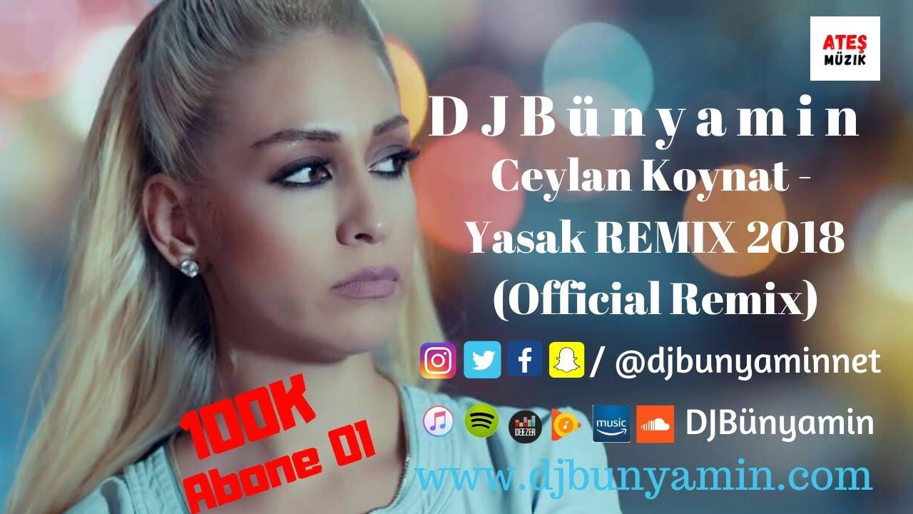DJBünyamin ft Ceylan Koynat - Yasak REMIX 2018 (Official Remix)