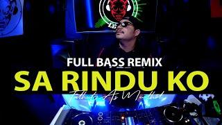 Dj Remix terbaru 2020 Sa Rindu Ko FULL BASS
