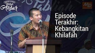 Parade Tauhid 2016, Felix Siauw - Episode Terakhir: Kebangkitan Khilafah