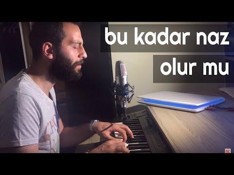 BU KADAR NAZ OLUR MU - Ünal Sofuoğlu
