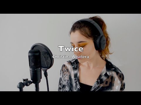 Twice - Christina Aguilera(Ambre Cover)