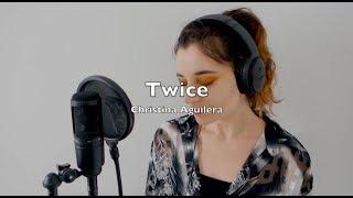 Twice - Christina Aguilera (Ambre Cover)