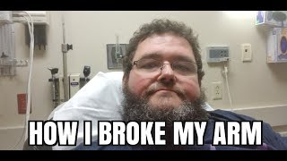 Ooops... I Broke My Arm