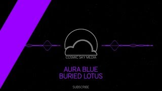[EDM][Future Garage] Aura Blue (Polilla) - Buried Lotus