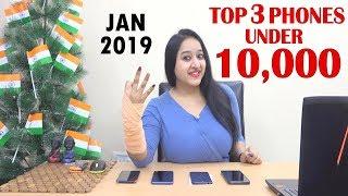 Top 3 Phones Under 10,000 in JANUARY 2019