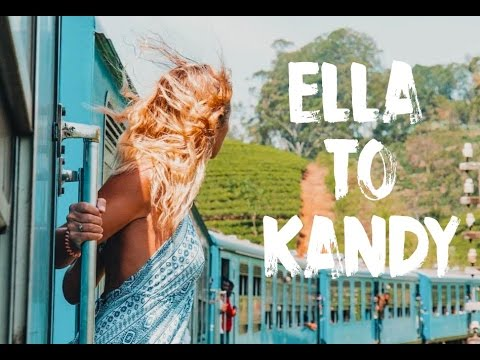 SRI LANKA 2017 - ELLA TO KANDY BY TRAIN (MOST BEAUTIFUL TRAIN RIDE) | VLOG #39