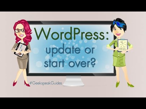 Decide if you update your WordPress site or start over