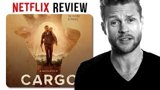 Cargo Netflix Original Movie Review (No Spoilers)