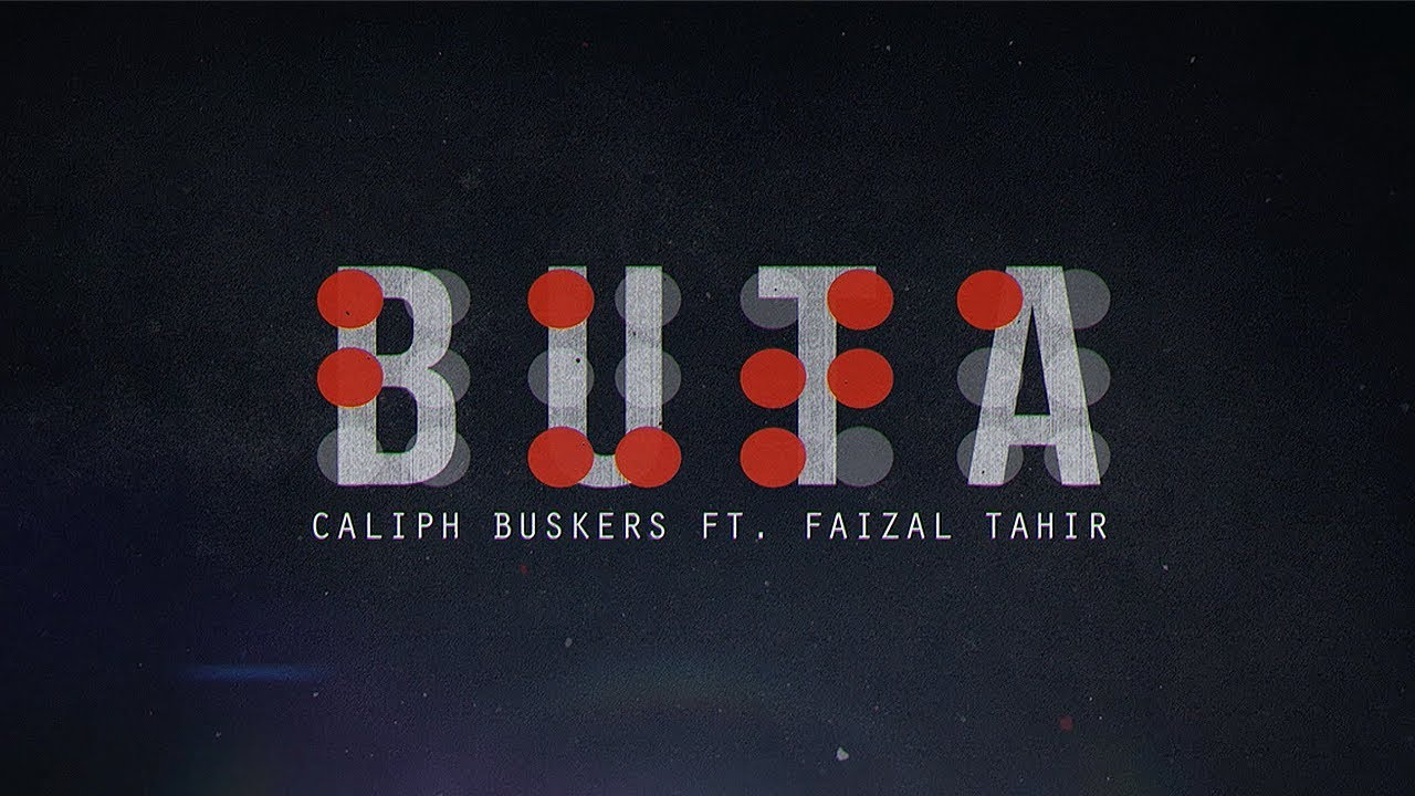 Buta Official Lyric Video Caliph Buskers Ft Faizal