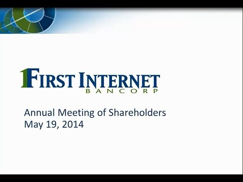 First Internet Bancorp 2014 Annual Shareholder Meeting Webcast