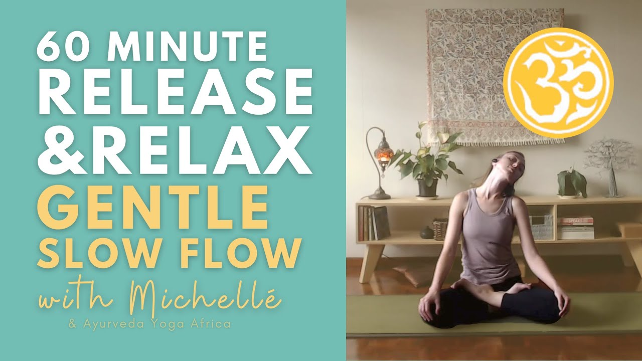 Slow Flow for Release & Relax (60 min) | Gentle Hatha Yoga Class | Ayurveda Yoga with Michelle