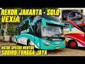 REKOR!! TRIP JAKARTA SOLO BERSAMA SUDIRO TUNGGA JAYA VEXIA