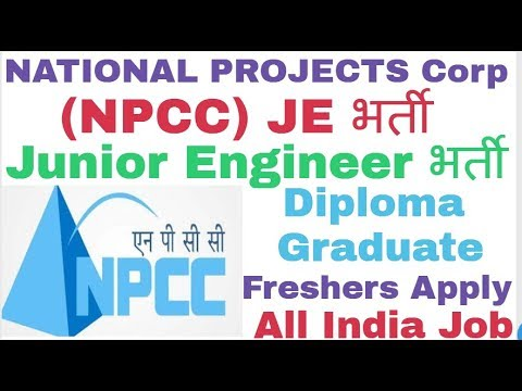 NATIONAL PROJECTS CONSTRUCTION (NPCC) Junior Engineer Recruitment For Freshers