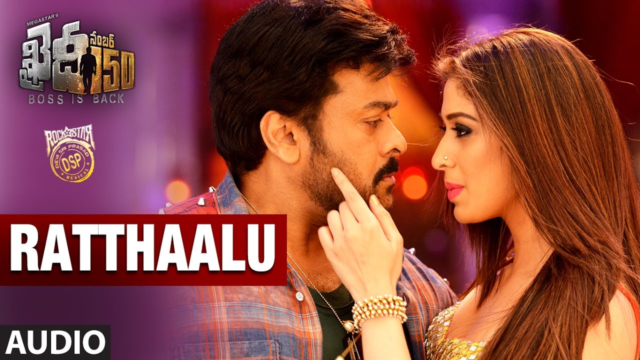 Ratthaalu Full Song Audio Khaidi No 150 Chiranjeevi Kajal Aggarwal Telugu Songs 2017 Youtube