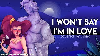 I Won't Say I'm In Love (Hercules) 【covered by Anna】