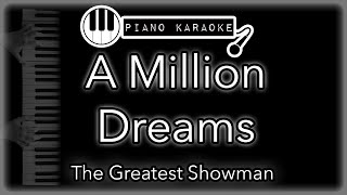 A Million Dreams - The Greatest Showman - Piano Karaoke Instrumental