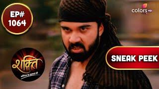 Shakti | शक्ति | Episode 1064 | Coming Up Next