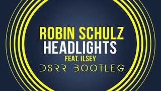 Robin Schulz Feat  Ilsey – Headlights (DSRR Bootleg)