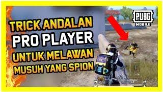 Trick Andalan PRO PLAYER Untuk Melawan Musuh Spion Gaming | PUBG MOBILE INDONESIA