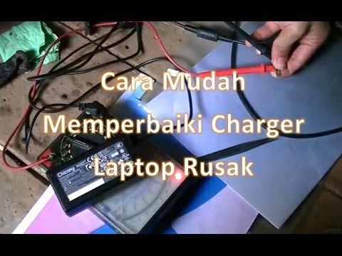 Cara Memperbaiki Charger Laptop Rusak Mp4 Youtube