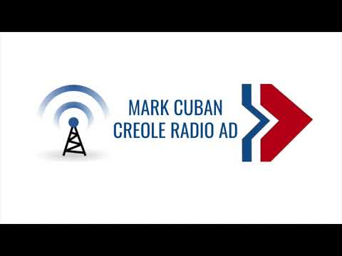 Mark Cuban for Congress, District 22 Creole Radio Ad