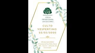 CULTO VESPERTINO 22 03 2020 COMPLETO
