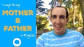 """5 Ways To Say """"Mother"""" and """"Father"""" in British English"""