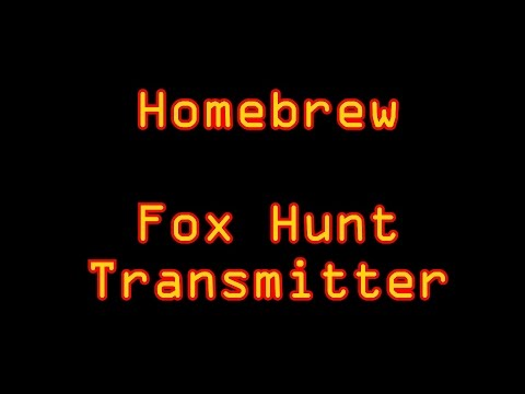 Homebrew Foxhunt Transmitter - Cheap And Easy