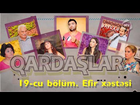Qardaşlar - Efir xəstəsi (19-cu bölüm)