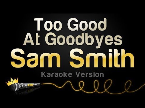 Sam Smith - Too Good At Goodbyes (Karaoke Version)