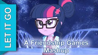 Friendship Games Mashup: Let It Go