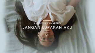 Andmesh - Jangan Lupakan Aku (Official Music Video)