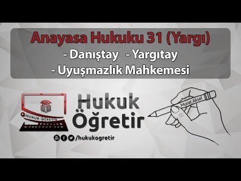 Anayasa hukuku 31 - YARGI - Danıştay - Yargıtay - Uyuşmazlık Mahkemesi - Murat AKSEL