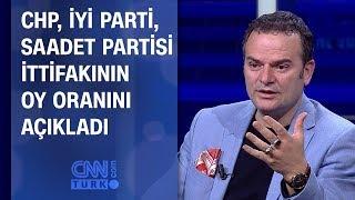 Kemal Öztürk, CHP, İYİ Parti, Saadet Partisi ittifakının oy oranını açıkladı