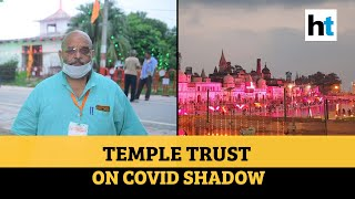 Ram temple trust on Covid shadow, gifts for Mandir | Ayodhya Ground Report