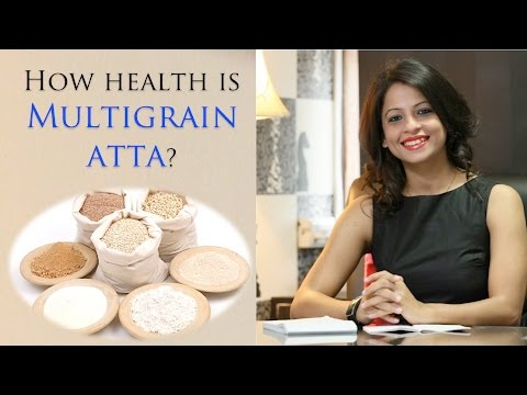 How Healthy Is Multigrain Atta
