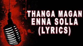 "ThangaMagan ""Enna Solla"" Song (LYRICS) Danush | Anirudh Ravichander | Amy Jackson | Samantha"