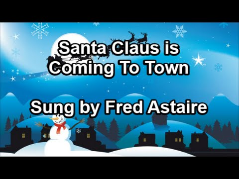 Santa Claus is Coming to Town - Fred Astaire  (Lyrics)