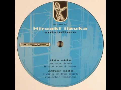 Hiroaki Iizuka - Living In The Dark - Subculture EP - Electracom – ECOM 20