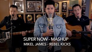 Super Now - Mikel James Ft. Rebel Kicks