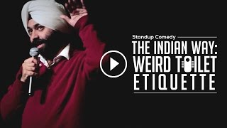 The Indian Way: Weird Toilet Etiquette-Stand Up Comedy|Vikramjit Singh