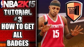 NBA 2K15 - 2K16 Ultimate Badge Tutorial - How To Get Them All / FULL BREAKDOWN