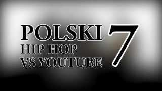 Polski HIP HOP VS Youtube 7 (promo)
