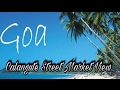 Goa Street Tour || Calangute Beach Market || Goa India