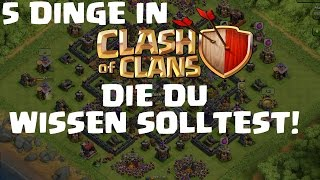 5 Dinge in Clash of Clans...die du wissen solltest! || Let's Play Clash of Clans [Deutsch/German HD]