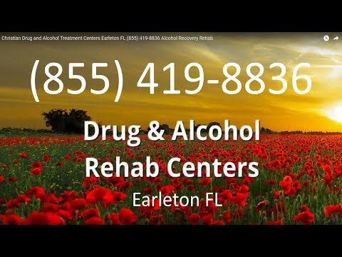 Christian Drug and Alcohol Treatment Centers Earleton FL (855) 419-8836 Alcohol Recovery Rehab