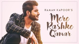 Mere Rashke Qamar | Raman Kapoor | New Hindi Songs 2019 | Latest Hindi Song 2019 | Hit Hindi Songs