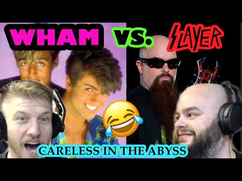 WHAM! Vs. SLAYER - CARELESS IN THE ABYSS 😱😱😂🤣 Reaction