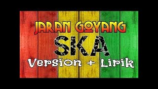 Jaran Goyang - Reggae Ska Version + Lirik