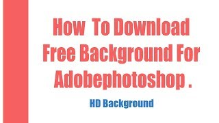 How To Download Free Manipulation Background For Editing Photoshop 2018